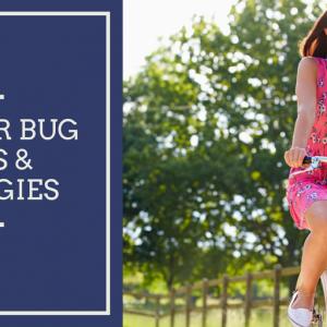 Summer Bug Bites & Allergies