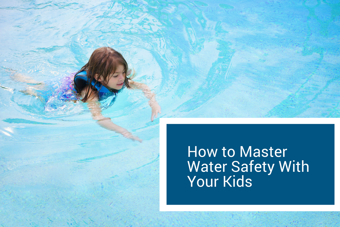 How To Master Water Safety with Your Kids