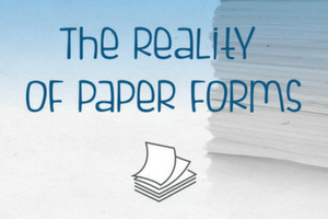 The Reality of Paper Forms