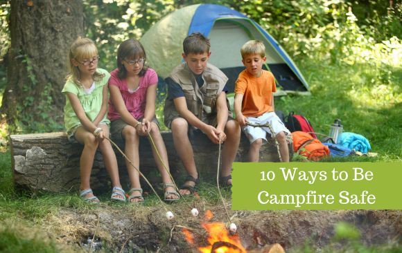 10 Ways to Be Campfire Safe