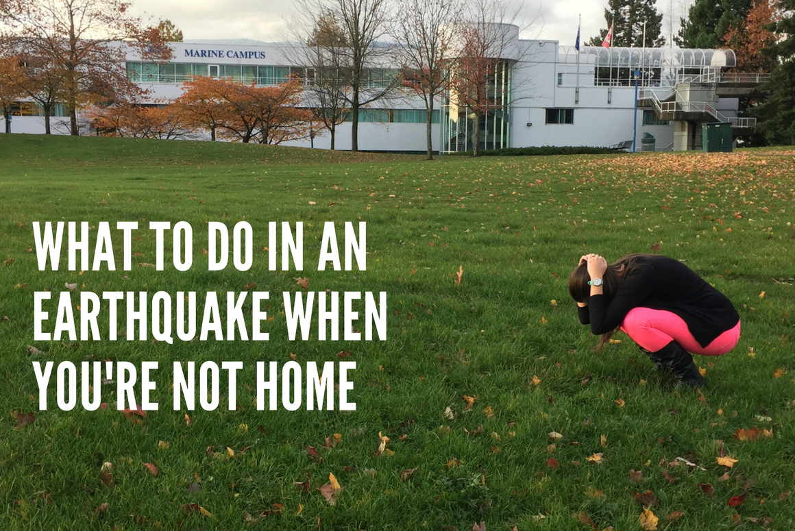 What to Do in An Earthquake When You're Not at Home