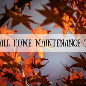 8 Fall Home Maintenance Tips