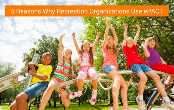 5 Reasons Why Recreation Organizations Use ePACT