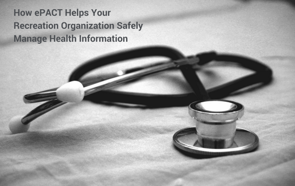 How ePACT Helps Your Recreation Organization Safely Manage Health Information