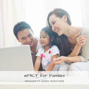ePACT for Families – Frequently Asked Questions