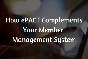 How ePACT Complements Your Member Management System