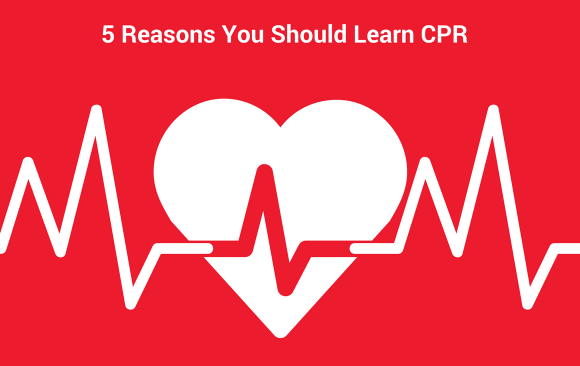 5 Reasons You Should Learn CPR