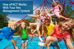 How ePACT Works With Your Rec Management System