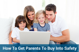 How To Get Parents To Buy Into Safety