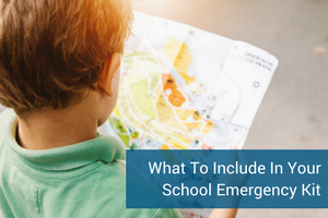 What To Include In Your School Emergency Kit