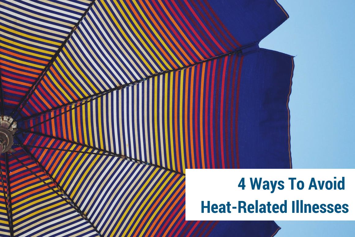 4 Ways to Avoid Heat-Related Illnesses