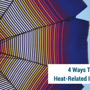 4 Ways to Avoid Heat-Related Illnesses