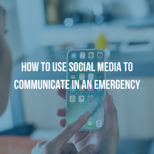 How to Use Social Media to Communicate in an Emergency
