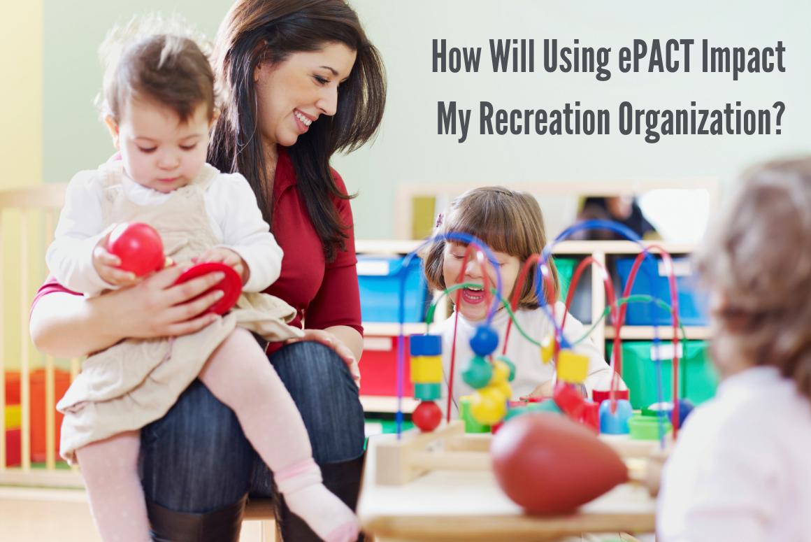 How Will Using ePACT Impact My Recreation Organization?