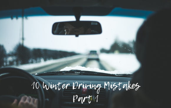 10 Winter Driving Mistakes – Pt. 1