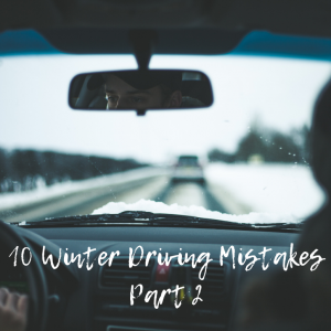 10 Winter Driving Mistakes – Pt 2