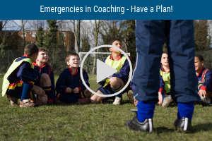 Webinar - Emergencies in Coaching - Have a Plan