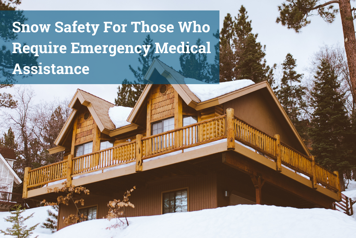 Snow Safety For Those Who Require Emergency Medical Assistance