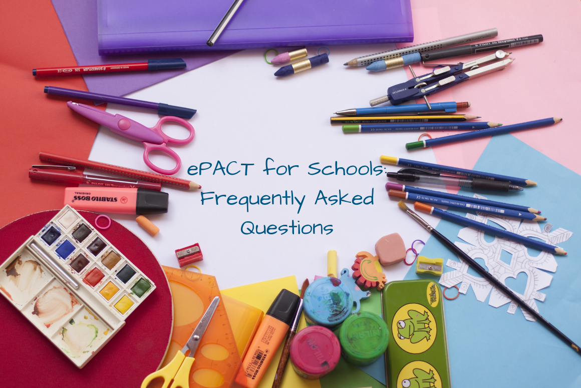 ePACT for Schools – Frequently Asked Questions