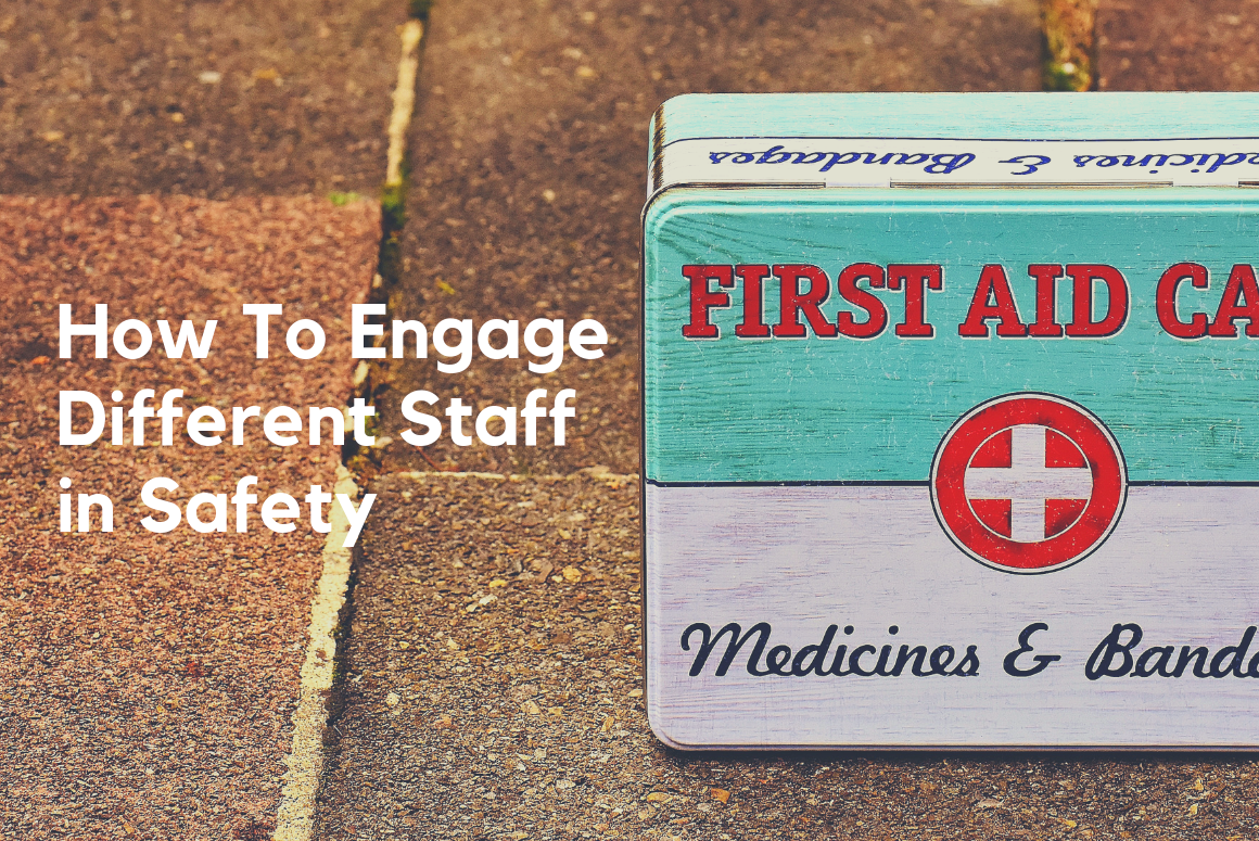 How To Engage Different Staff in Safety