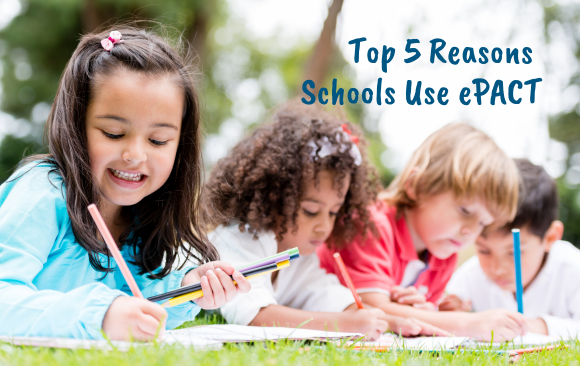 Top 5 Reasons Why Schools Use ePACT