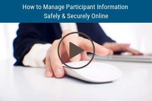 How to Manage Participant Information Safely & Securely Online