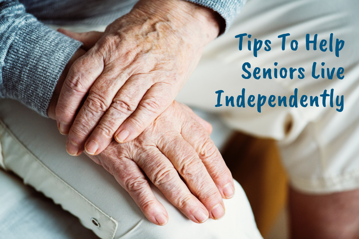 Guest Blog: Tips To Help Seniors Live Independently
