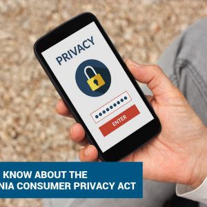 What To Know About The California Consumer Privacy Act