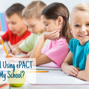 How Will Using ePACT Impact My School?