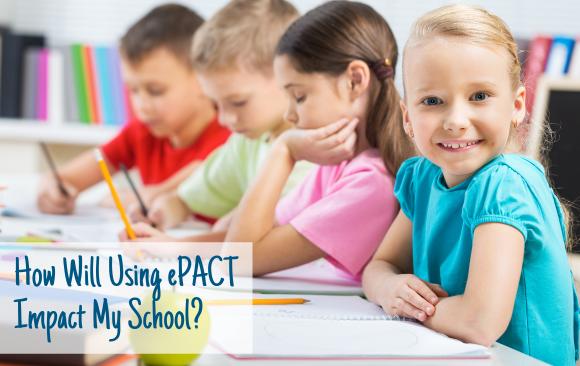 How Will Using ePACT Impact My School?