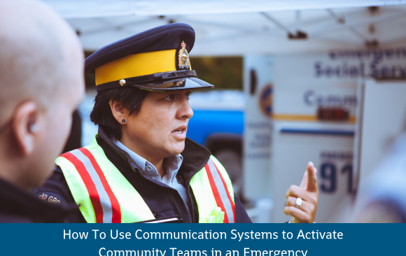 How To Use Communication Systems to Activate Community Teams in an Emergency