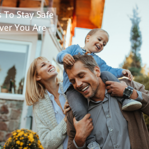 7 Ways To Stay Safe Wherever You Are