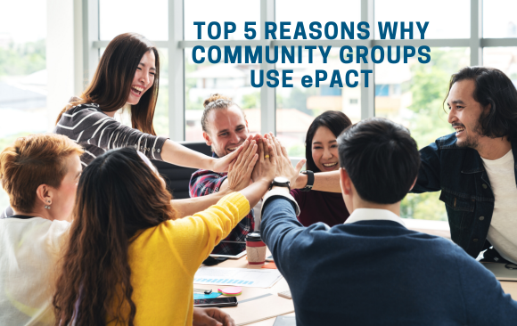 Top 5 Reasons Why Community Groups Use ePACT