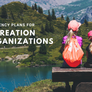 Emergency Plans for Recreation Organizations