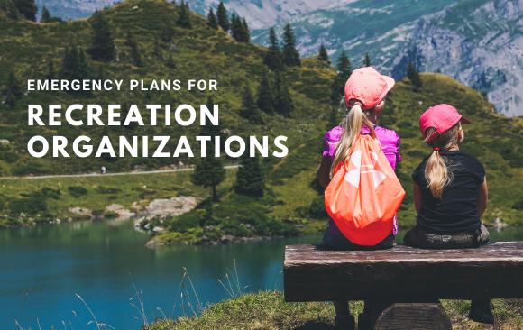 Emergency Plans for Recreation Organizations