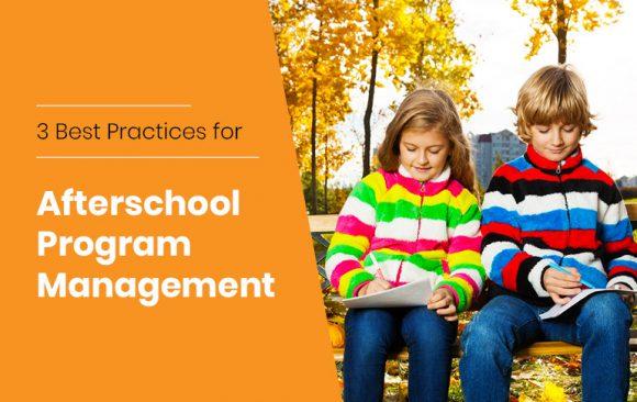 3 Best Practices for Afterschool Program Management