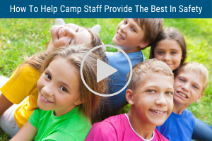 How To Help Camp Staff Provide the Best in Safety