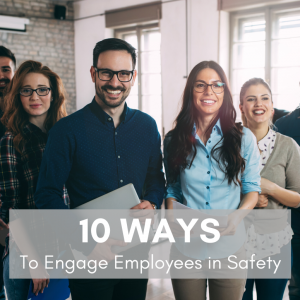 10 Ways to Engage Employees in Safety