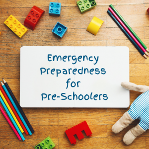 Emergency Preparedness for Preschoolers