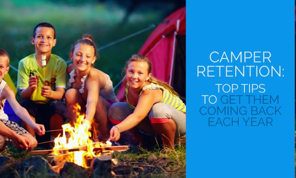Camper Retention: Top Tips to Get Them Coming Back Each Year