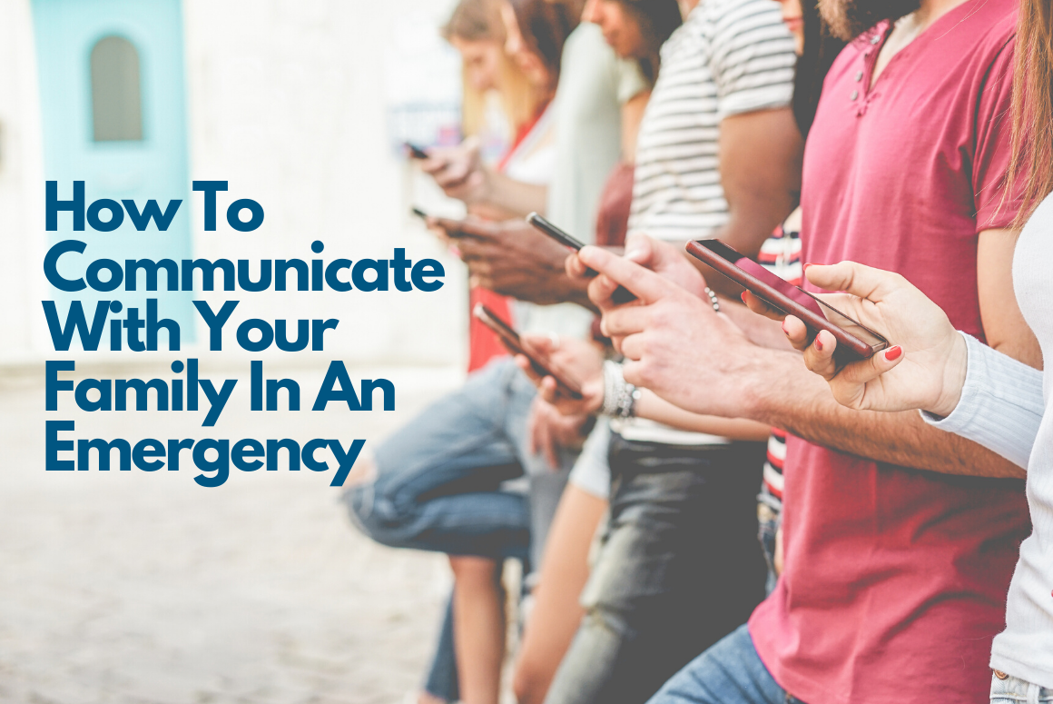 How To Communicate With Your Family In An Emergency