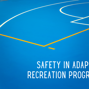 Safety In Adaptive Recreation Programs