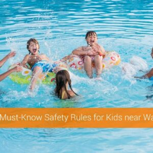 10 Must-Know Safety Rules for Kids near Water